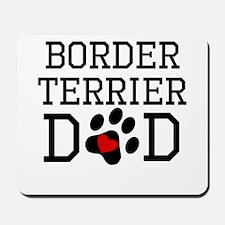 Border Terrier Dad Mousepad