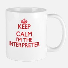 Keep calm I'm the Interpreter Mugs