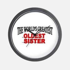 """""""The World's Greatest Oldest Sister"""" Wall Clock"""