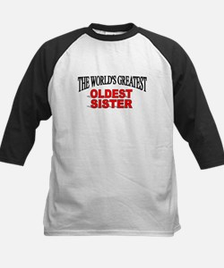"""""""The World's Greatest Oldest Sister"""" Tee"""