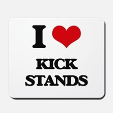 kick stands Mousepad