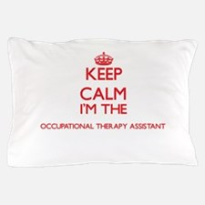 Keep calm I'm the Occupational Therapy Pillow Case
