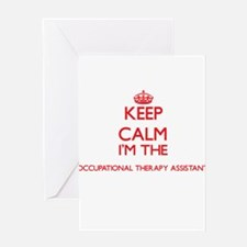 Keep calm I'm the Occupational Ther Greeting Cards