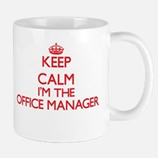 Keep calm I'm the Office Manager Mugs