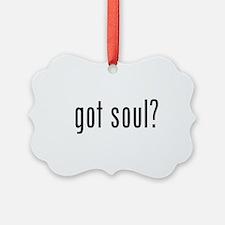 got soul? Ornament