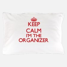 Keep calm I'm the Organizer Pillow Case