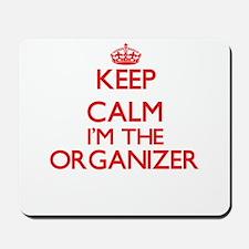 Keep calm I'm the Organizer Mousepad