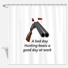 A BAD DAY HUNTING Shower Curtain