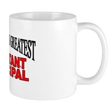 """The World's Greatest Assistant Principal"" Mug"