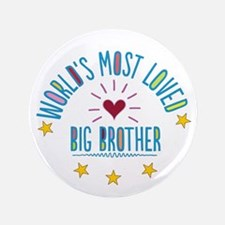 "World's Most Loved Big Brother 3.5"" Button"