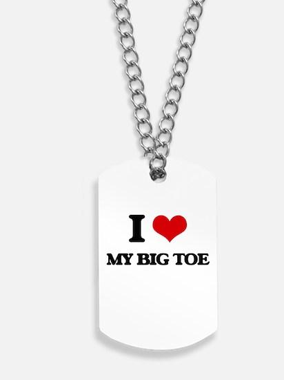 my big toe Dog Tags