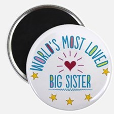 World's Most Loved Big Sister Magnets