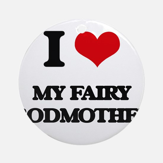 my fairy godmother Ornament (Round)