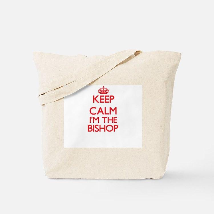 Keep calm I'm the Bishop Tote Bag