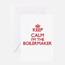 Keep calm I'm the Boilermaker Greeting Cards