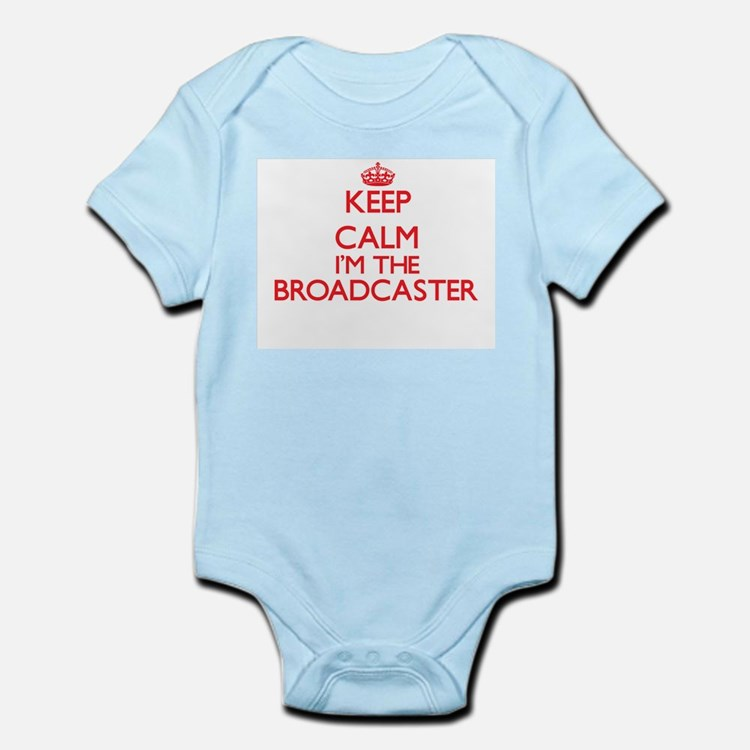 Keep calm I'm the Broadcaster Body Suit
