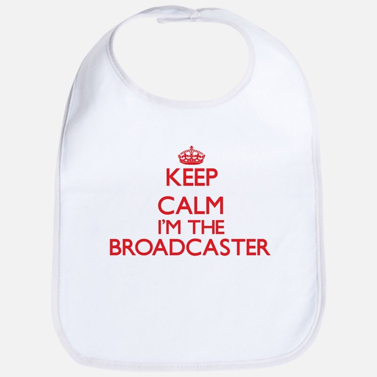 Keep calm I'm the Broadcaster Bib