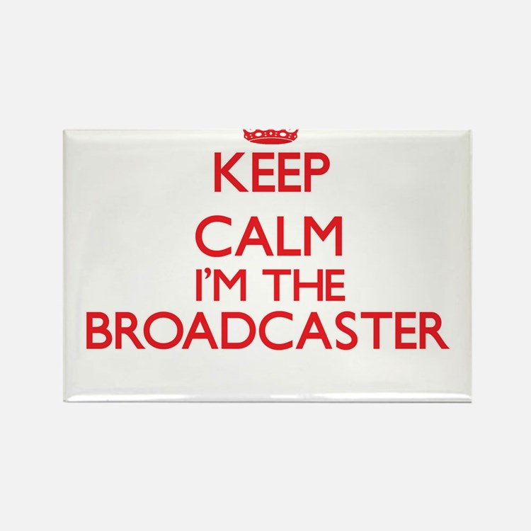 Keep calm I'm the Broadcaster Magnets