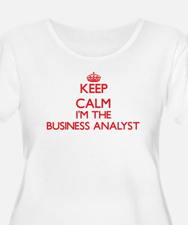 Keep calm I'm the Business Analy Plus Size T-Shirt