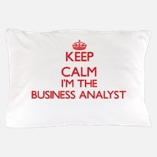 Keep calm I'm the Business Analyst Pillow Case