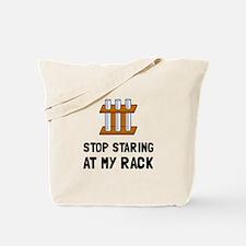 Stop Staring At My Rack Tote Bag