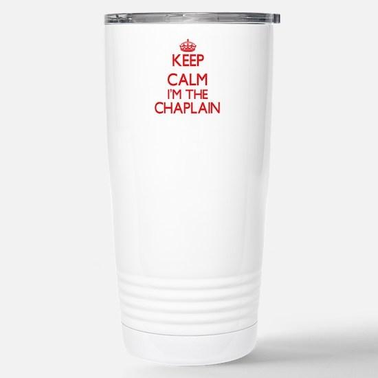 Keep calm I'm the Chapl Stainless Steel Travel Mug