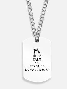 Keep Calm and Practice La Mano Negra Dog Tags
