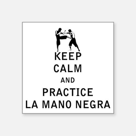 Keep Calm and Practice La Mano Negra Sticker