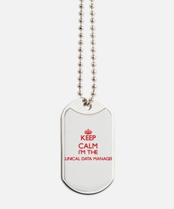 Keep calm I'm the Clinical Data Manager Dog Tags