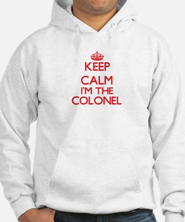 Keep calm I'm the Colonel Hoodie