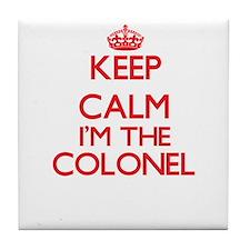 Keep calm I'm the Colonel Tile Coaster