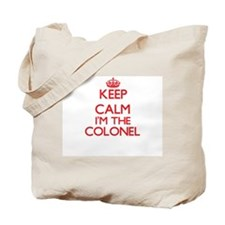 Keep calm I'm the Colonel Tote Bag