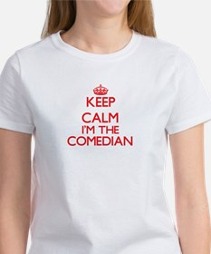 Keep calm I'm the Comedian T-Shirt