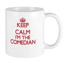 Keep calm I'm the Comedian Mugs