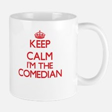 Keep calm I'm the Comedian Mugs