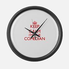 Keep calm I'm the Comedian Large Wall Clock