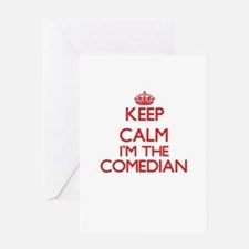 Keep calm I'm the Comedian Greeting Cards