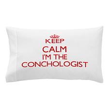 Keep calm I'm the Conchologist Pillow Case
