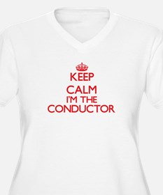 Keep calm I'm the Conductor Plus Size T-Shirt