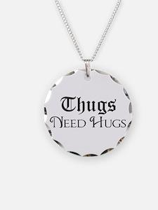 Thugs Need Hugs Necklace