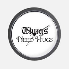 Thugs Need Hugs Wall Clock