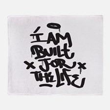 I am built for the life Throw Blanket
