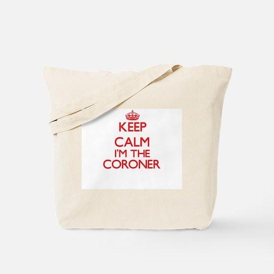 Keep calm I'm the Coroner Tote Bag