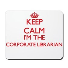 Keep calm I'm the Corporate Librarian Mousepad
