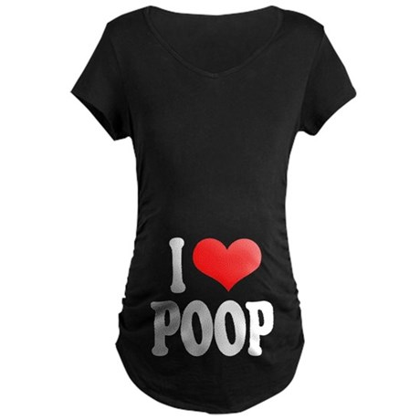 I Love Poop Maternity Dark T-Shirt