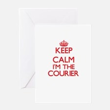 Keep calm I'm the Courier Greeting Cards