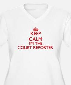 Keep calm I'm the Court Reporter Plus Size T-Shirt