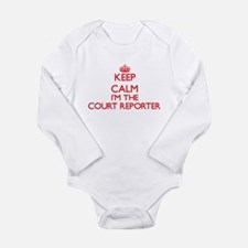 Keep calm I'm the Court Reporter Body Suit