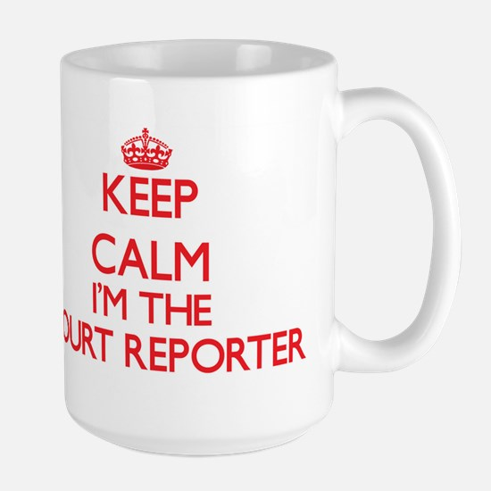 Keep calm I'm the Court Reporter Mugs
