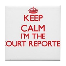 Keep calm I'm the Court Reporter Tile Coaster